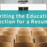 """empty classroom with banner reading """"writing the education section for a resume"""""""